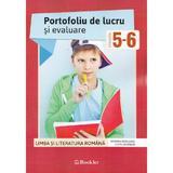 Romana - Clasele 5-6 - Portofoliu de lucru si evaluare - Ramona Raducanu, Codruta Braun, editura Booklet