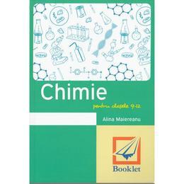 Chimie - Clasele 9-12 - Memorator. Ed.2016 - Alina Maiereanu, editura Booklet