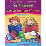 Sa dezlegam tainele textelor literare - Clasa 3. Sem.1 - Carmen Iordachescu, Luminita Minca, editura Carminis