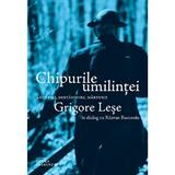 Chipurile umilintei. Amintiri, destainuiri, marturii - Grigore Lese, editura Lumea Credintei