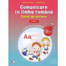 Comunicare in limba romana cls 1 Caiet de scriere - Arcadie Suceveanu, Valentina Lungu, editura Litera