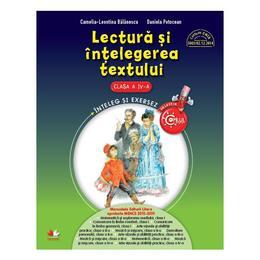 Lectura si intelegerea textului - Clasa a 4-a - Camelia-Leontina Balanescu, Daniela Potocean, editura Litera