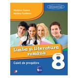 Romana - Clasa a 8-a - Caiet de pregatire - Madalina Vincene, Marilena Pavelescu, editura Litera