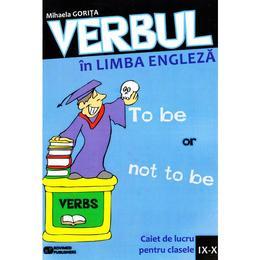 Verbul in limba engleza - Mihaela Gorita, editura Rovimed