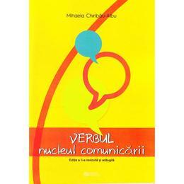 Verbul, nucleul comunicarii - Mihaela Chiribau-Albu, editura Rovimed