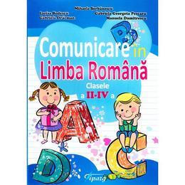Comunicare in Limba romana cls 2-4 - Mihaela Serbanescu, Larisa Bodescu, G. G. Pescaru, editura Tiparg