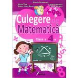 Culegere de Matematica cls 4 - Mihaela Serbanescu, Mirela Tizu, Carmen Marioara, M.l. Stanescu, editura Tiparg