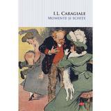 Momente si schite - Ion Luca Caragiale, editura Litera
