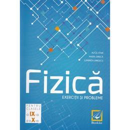 Fizica - Clasele 9-10 - Exercitii si probleme - Alice Stan, Maria Dinica, Luminita Dinescu, editura Booklet