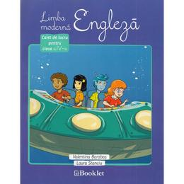 Limba moderna. Engleza - Clasa 4 - Caiet de lucru - Valentina Barabas, Laura Stanciu, editura Booklet