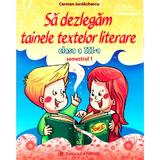 Sa dezlegam tainele textelor literare - Clasa 3. Sem.1 A (L3A1) - Carmen Iordachescu, editura Carminis