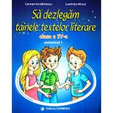 Sa dezlegam tainele textelor literare - Clasa 4. Sem.1 AL (L4AL1) - Carmen Iordachescu, Luminita Minca, editura Carminis