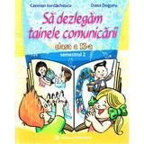 Sa dezlegam tainele comunicarii - Clasa 2. Semestrul 2 (I) - Carmen Iordachescu, Dana Dogaru, editura Carminis