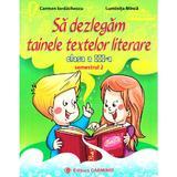 Sa dezlegam tainele textelor literare - Clasa 3. Semestrul 2 (A) - Carmen Iordachescu, Luminita Minca, editura Carminis