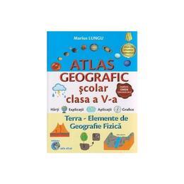 Atlas geografic scolar - Clasa a 5-a - Marius Lungu, editura Carta Atlas