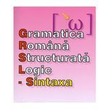 Gramatica romana structurata logic: Sintaxa - O.G. Popa, editura Complement Control