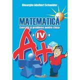 Matematica - Clasa 4 - Exercitii si probleme - Gheorghe Adalbert Schneider, editura Hyperion