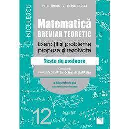 Matematica - Clasa 12 - Breviar teoretic (filiera tehnologica) - Petre Simion, editura Niculescu