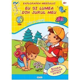 Explorarea mediului. Eu si lumea din jurul meu 8 ani+ - Caiet de activitati, editura Prut