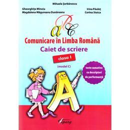Comunicare in limba romana - Clasa 1 - Caiet de scriere (model C) - Mihaela Serbanescu, editura Tiparg