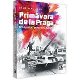 Primavara de la Praga. Ghid politic, cultural si turistic - Paul Magheru, editura Neverland