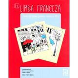 Limba franceza - Clasa 7 - Caiet - Roxana Veleanovici, Angela Soare, Esme Tretinescu, editura Booklet