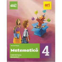 Matematica - Clasa 4. Sem. 1 - Caiet de lucru - Mariana Mogos, editura Grupul Editorial Art