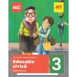 Educatie civica - Clasa 3 - Caiet de lucru - Tudora Pitila, Cleopatra Mihailescu, editura Grupul Editorial Art