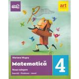 Matematica - Clasa 4 - Exercitii. Probleme. Jocuri - Mariana Mogos, editura Grupul Editorial Art