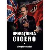 Operatiunea Cicero - Ludwig Carl Moyzisch, editura Miidecarti