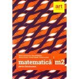 Matematica M2 pentru Bacalaureat 2017 - Maroan Andronache, Dinu Serbanescu, editura Grupul Editorial Art