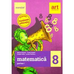 Esential. Matematica - Clasa 8. Partea I - Marius Perianu, Costel Anghel, editura Grupul Editorial Art