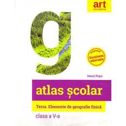 Atlas scolar - Clasa 5 - Terra. Elemente de geografie fizica - Ionut Popa, editura Grupul Editorial Art