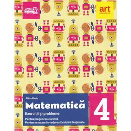 Matematica - Clasa 4 - Exercitii si probleme pentru evaluare + Portofoliu - Alina Radu, editura Grupul Editorial Art