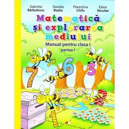 Matematica si explorarea mediului Clasa 1 Partea 1 + CD - Gabriela Barbulescu, Daniela Besliu, editura Litera