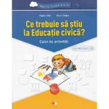 Ce trebuie sa stiu la educatie civica? Trec in clasa 5 - Caiet - Olguta Calin, Doina Cindea, editura Litera