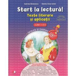 Start la lectura! Texte literare si aplicatii - Clasa 2 - Gabriela Barbulescu, Daniela Elena Ionita, editura Litera
