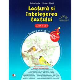 Lectura si intelegerea textului - Clasa 3 - Daniela Besliu, Nicoleta Stanica, editura Litera