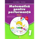 Matematica pentru performanta - Clasa 1 - Nicoleta Nedelescu, Petrita Vlaicu, editura Litera