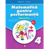 Matematica pentru performanta - Clasa 4 - Marilena Calin, Elvira Toma, editura Litera