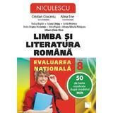 Limba romana - Clasa 8 - Evaluarea nationala. 50 de teste rezolvate - Crisitian Ciocaniu, Alina Ene, editura Niculescu