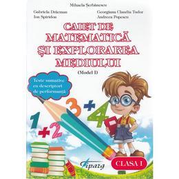 Matematica si explorarea mediului - Clasa 1 - Caiet (model I) - Mihaela Serbanescu, editura Tiparg