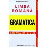 Limba romana. Gramatica. Gimnaziu. Liceu - Mariana Badea, editura Badea & Professional Consulting