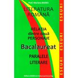 Relatia dintre doua personaje. Bacalaureat. Paralele literare - Mariana Badea, editura Badea & Professional Consulting