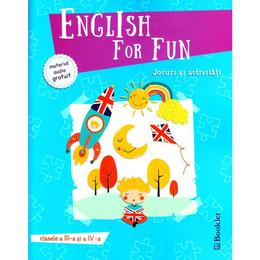 English for Fun. Jocuri si activitati - Clasele 3 si 4, editura Booklet