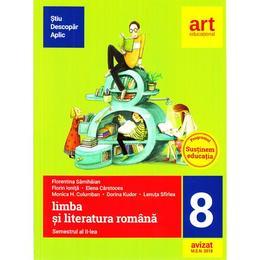 Limba romana - Clasa 8 Sem. 2 - Florentina Samihaian (Stiu. Descopar. Aplic), editura Grupul Editorial Art