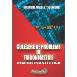 Culegere de probleme de trigonometrie - Clasele 9-10 - Gheorghe Adalbert Schneider, editura Hyperion