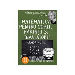 Matematica pentru copii, parinti si invatatori - Clasa 2 - Caietul II - Valeria Georgeta Ionita, editura Letras