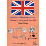 Gramatica limbii engleze. Manual si culegere de exercitii - Florin Musat, editura Lizuka Educativ