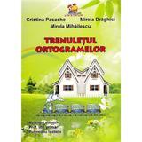 Trenuletul ortogramelor - Cristina Pasache, Mirela Draghici, editura Lizuka Educativ